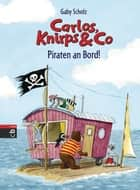 Carlos, Knirps & Co - Piraten an Bord! ebook by Josef Hammen, Gaby Scholz