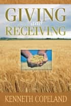 Giving & Receiving ebook by Kenneth Copeland