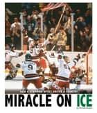 Miracle on Ice - How a Stunning Upset United a Country ebook by Michael Burgan