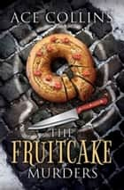 The Fruitcake Murders ebook by Ace Collins