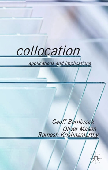Collocation - Applications and Implications ebook by G. Barnbrook,O. Mason,R. Krishnamurthy