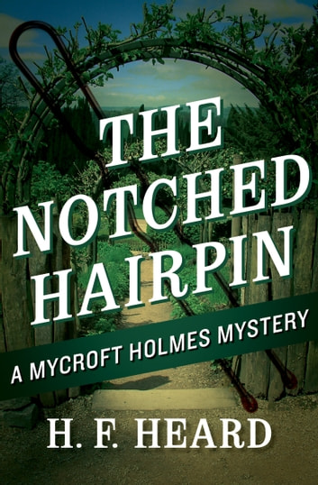 The Notched Hairpin ebook by H. F. Heard