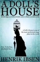 A Doll's House: With 15 Illustrations and a Free Audio Link. ebook by Henrik Ibsen