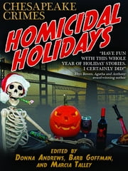 Homicidal Holidays - Fourteen Tales of Murder and Merriment ebook by Donna Andrews, Barb Goffman, Marcia Talley