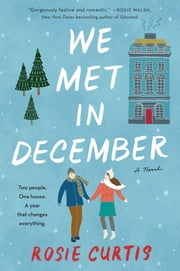 We Met in December - A Novel ebook by Rosie Curtis