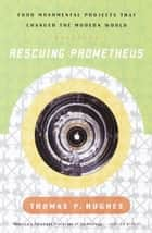 Rescuing Prometheus ebook by Thomas P. Hughes