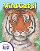 Know-It-Alls! Wild Cats ebook by Diane Muldrow, Greg Harris