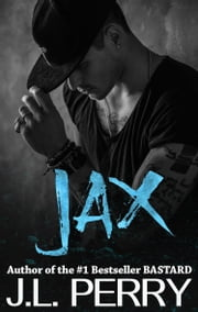 Jax (A Bastard Novel) - Bastard #3 ebook by J. L. Perry