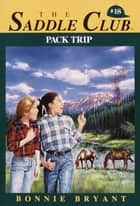 Pack Trip ebook by Bonnie Bryant