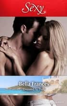 Dressed To Thrill ebook by Bella Frances