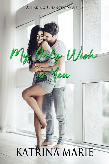 My Only Wish is You ebook by Katrina Marie