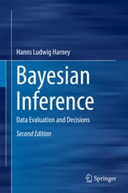 Bayesian Inference - Data Evaluation and Decisions ebook by Hanns Ludwig Harney