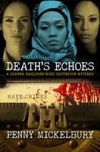 Death's Echoes ebook by Penny Mickelbury