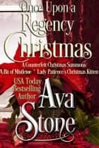 Once Upon a Regency Chrismas ebook by Ava Stone