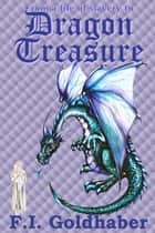 Dragon Treasure ebook by F.I. Goldhaber