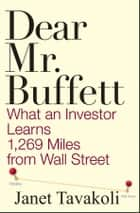 Dear Mr. Buffett ebook by Janet M. Tavakoli