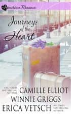 Journeys of the Heart - Journeys of the Heart ebook by Camille Elliot, Winnie Griggs, Erica Vetsch