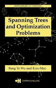 Spanning Trees and Optimization Problems ebook by Wu, Bang Ye