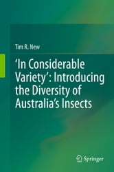 'In Considerable Variety': Introducing the Diversity of Australia's Insects ebook by Tim R. New