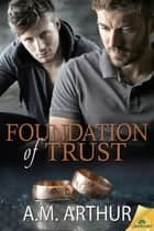 Foundation of Trust ebook by A. M. Arthur