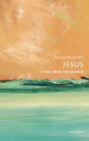 Jesus: A Very Short Introduction ebook by Richard Bauckham
