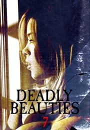 Deadly Beauties Volume 7 ebook by Abigail Ramsden