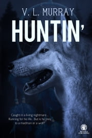 Huntin' ebook by V.L. Murray