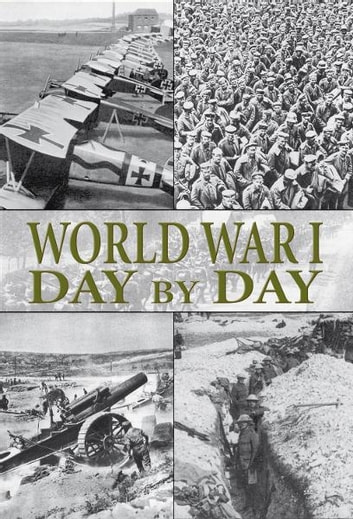 World War I Day by Day ebook by Alex Hook