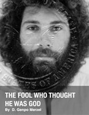 The Fool Who Thought He Was God ebook by Dennis Genpo Merzel