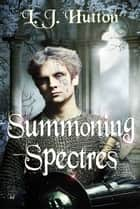 Summoning Spectres ebook by L.J. Hutton