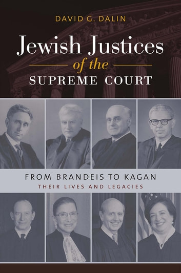 Jewish Justices of the Supreme Court - From Brandeis to Kagan ebook by David G. Dalin