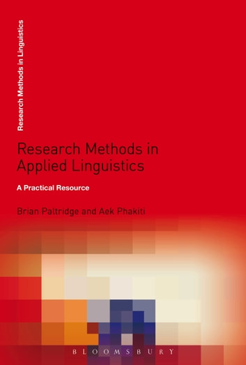 Research Methods in Applied Linguistics - A Practical Resource ebook by