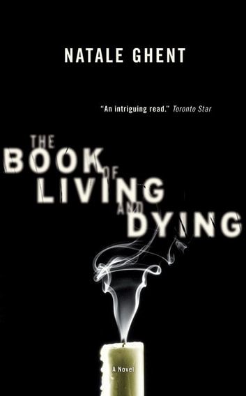 Book Of Living And Dying ebook by Natale Ghent