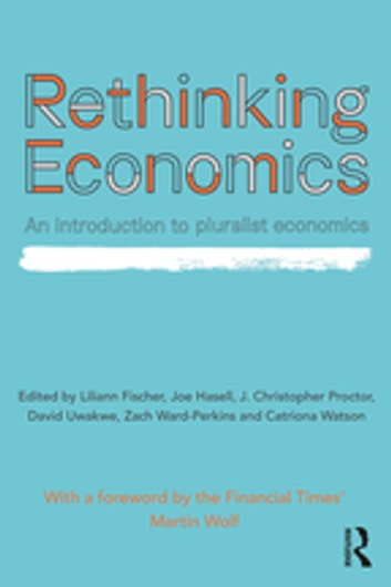 Rethinking Economics - An Introduction to Pluralist Economics ebook by