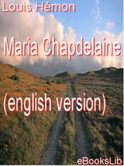 Maria Chapdelaine ebook by Hémon, Louis