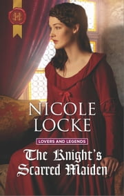 The Knight's Scarred Maiden ebook by Nicole Locke