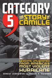 Category 5: The Story of Camille, Lessons Unlearned from America's Most Violent Hurricane ebook by Judith A. Howard,Ernest Zebrowski