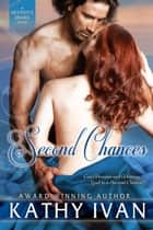 Second Chances - Destiny's Desire Series, #1 ebook by Kathy Ivan