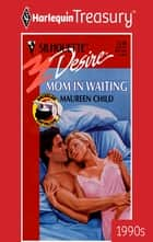 Mom in Waiting ebook by Maureen Child