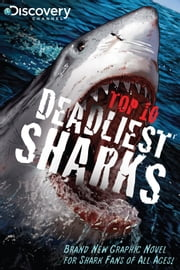 Discovery Channel's Top 10 Deadliest Sharks - Brand New Graphic Novel for Shark Fans of All Ages ebook by Joe Brusha,Andy Dehart
