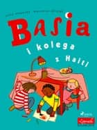 Basia i kolega z Haiti ebook by Zofia Stanecka