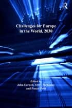 Challenges for Europe in the World, 2030 ebook by John Eatwell, Terry McKinley