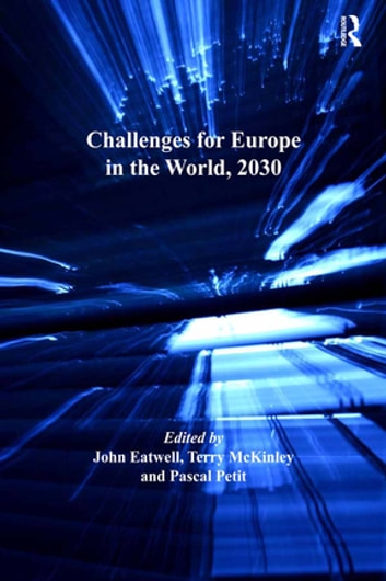 Challenges for Europe in the World, 2030 ebook by John Eatwell,Terry McKinley