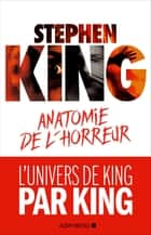 Anatomie de l'horreur ebook by Stephen King, Jean-Daniel Breque, Jean-Pierre Croquet