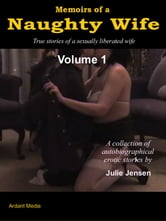 Memoirs of a Naughty Wife, Volume 1 ebook by Julie Jensen
