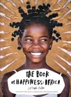 The Book of Happiness: Africa ebook by Joseph Peter, Ndaba Mandela