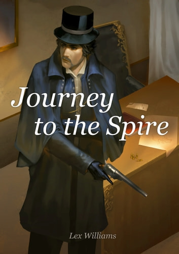 Journey to the Spire ebook by Lex Williams