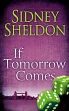 If Tomorrow Comes ebook by Sidney Sheldon