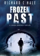 Frozen Past ebook by Richard C Hale