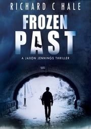 Frozen Past ebook by Richard C. Hale